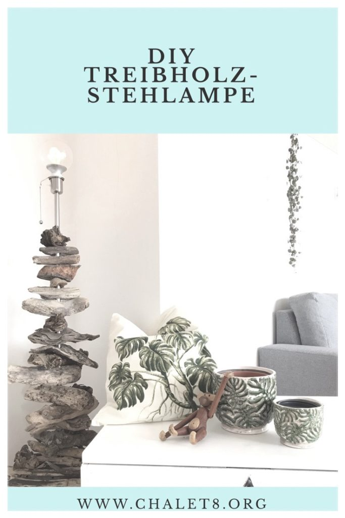 Treibholz-Stehlampe selber machen. DIY, Upcycling, #Chalet8, #Treibholz