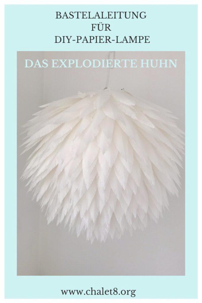 DIY: Bastelanleitung für eine Lampe aus Papierfedern. 'Das explodierte Huhn', Papierlampe, DIY Lampe, kleiner Preis/ große Wirkung, Lampion, Lampen selber machen, Lampenschirm DIY, Basteln mit Papier, Feder, Papier-Lampe, DIY Blog, #Chalet8, #DasExplodierteHuhn