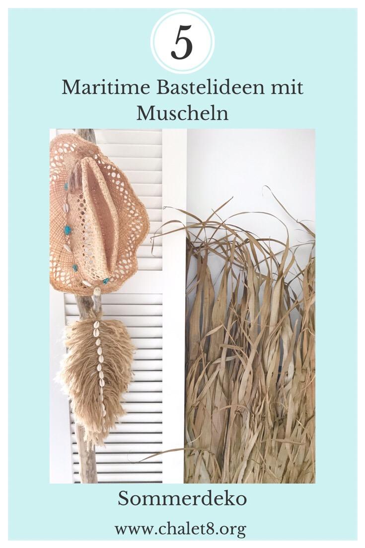 5 schöne, maritime und sommerliche Ideen was man mit Muscheln basteln kann. Muscheldeko, Sommerdeko, Maritime Deko, #Chalet8, #Muscheldeko