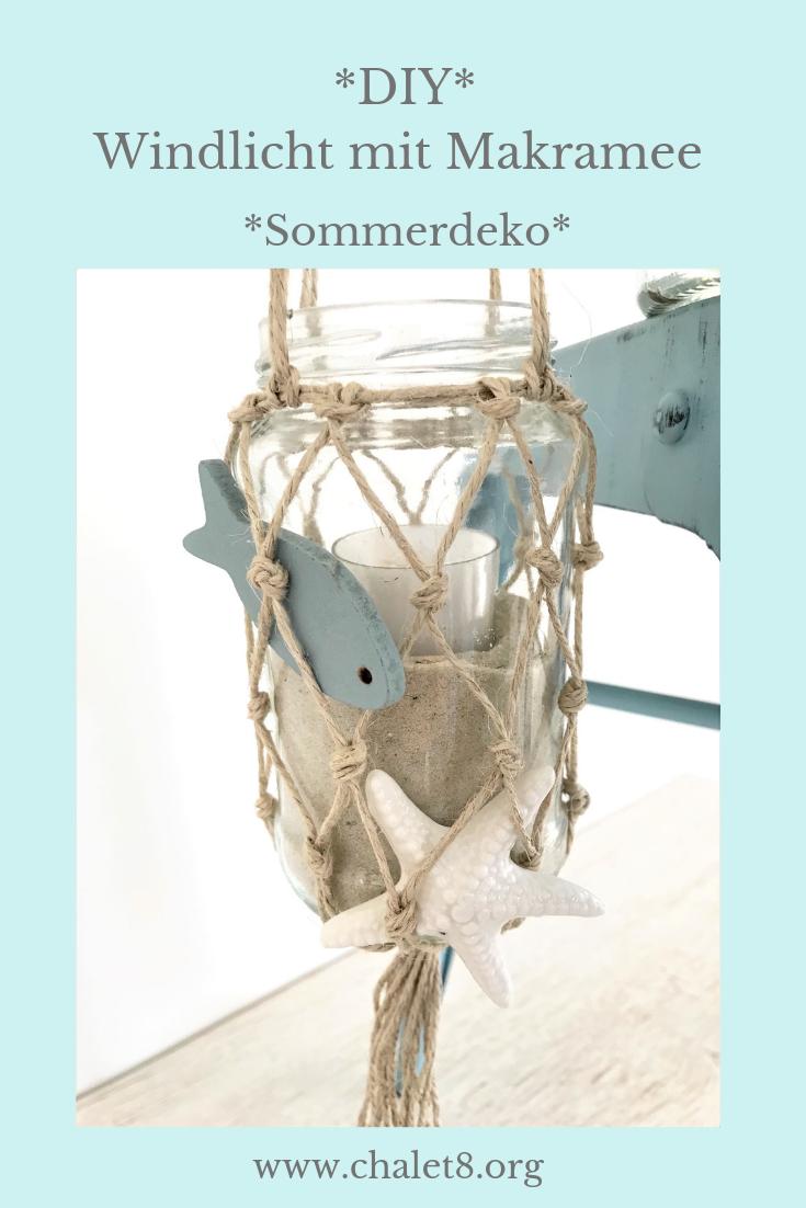 Maritime Deko. Sommerdeko. Windlicht. Makramee. Fischernetz. DIY. Updycling. #Chalet8, #Windlicht