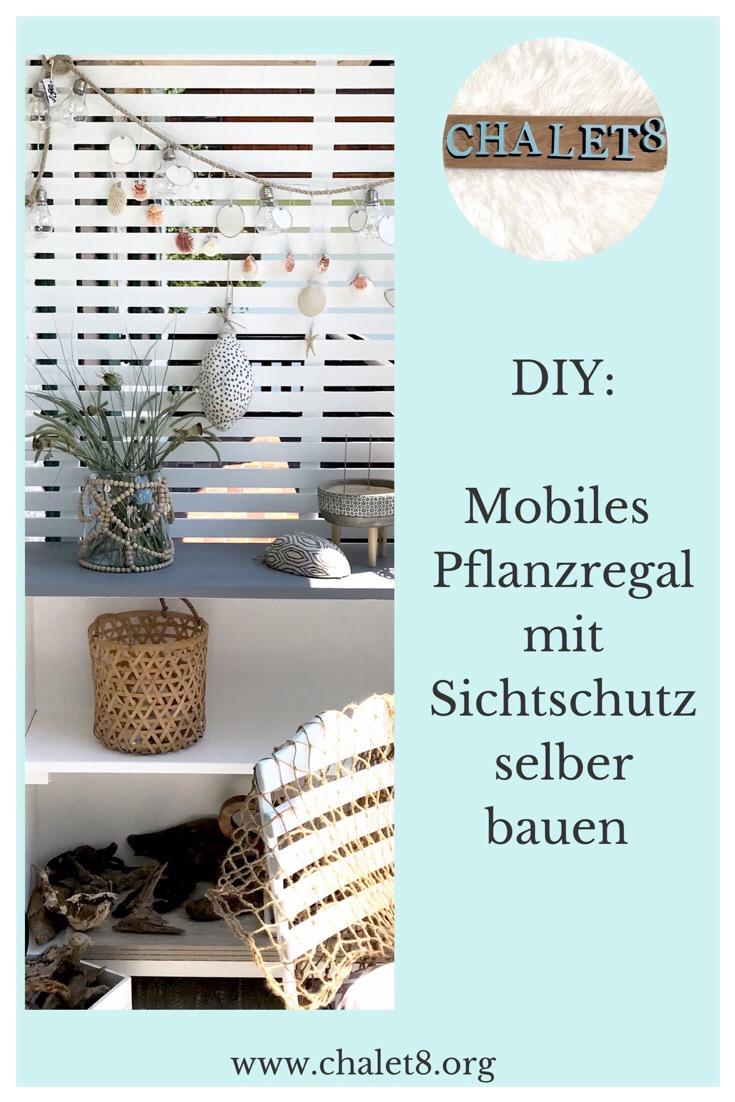 DIY: Mobiles Pflanzregal mit Sichtschutz für Balkon oder Garten selber bauen. Heimwerken. Selbst ist die Frau. Pflanztisch. Sichtschutz für Terrasse.#Chalet8, #Pflanzregal