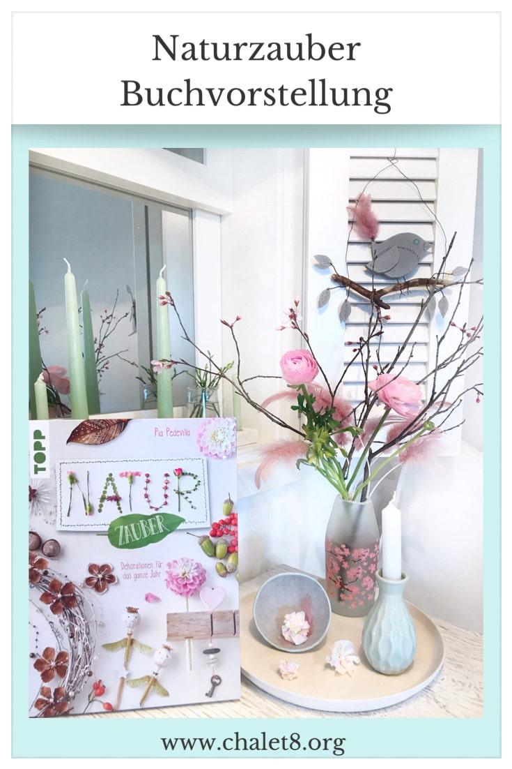 Buchvorstellung: Naturzauber von Pia Pedevilla. Basteln mit Naturmaterial. #chalet8 #Buchvorstellung #Naturmaterial #Naturzauber #PiaPedevilla