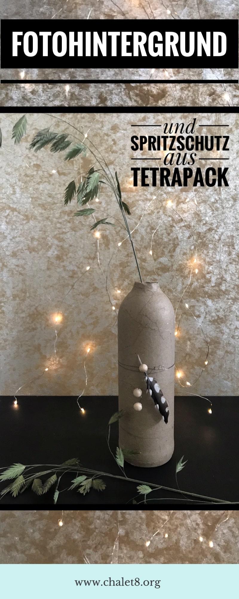 DIY Fotohintergrund und Spritzschutz aus Tetrapack. Upcycling Idee für Blogger. #chalet8 #Fotohintergrund #Spritzschutz #Tetrapack