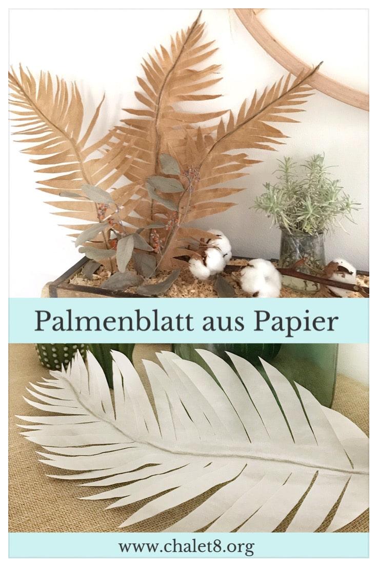 DIY Pflanze aus Papier basteln Palmenblatt aus Backpapier und Butterbrotpapier für den Urban Jungle #chalet8 #papierpflanze #papierdiy