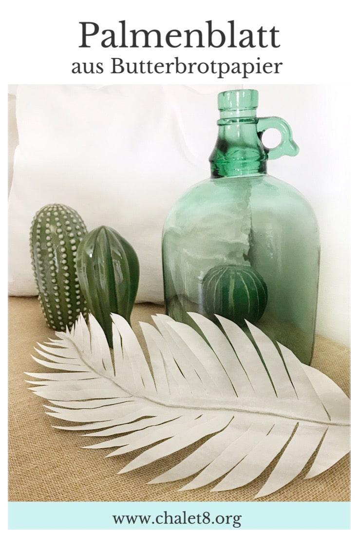 DIY Pflanze aus Papier basteln. Palmenblatt aus Butterbrotpapier #chalet8 #papierpflanze #papierdiy